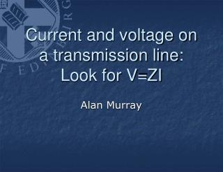 Current and voltage on a transmission line : Look for V=ZI
