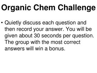 Organic Chem Challenge
