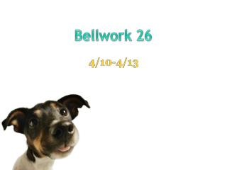 Bellwork 26