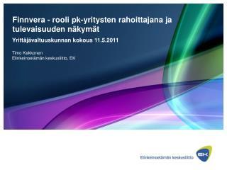Finnvera - rooli pk-yritysten rahoittajana ja tulevaisuuden n�kym�t