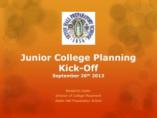 Junior  College Planning Kick-Off September 26 th  2013