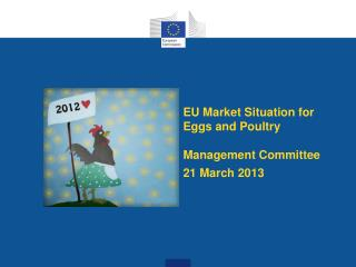 EU  M arket  S ituation for  E ggs and  P oultry Management Committee  21 March 2013
