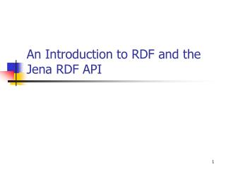 An Introduction to RDF and the Jena RDF API