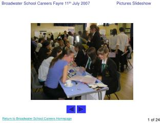 Broadwater School Careers Fayre 11 th  July 2007		Pictures Slideshow