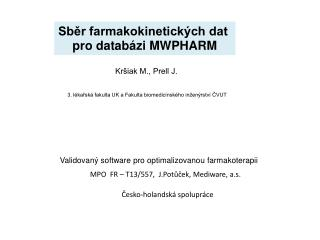 Validovaný software pro optimalizovanou farmakoterapii