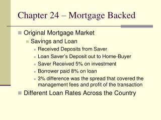 Chapter 24 – Mortgage Backed