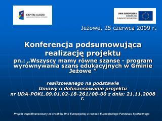 Jeżowe, 25 czerwca 2009 r .  Konferencja podsumowująca realizację projektu
