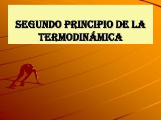 SEGUNDO PRINCIPIO DE LA TERMODINÁMICA