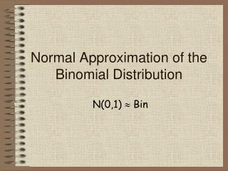 Normal Approximation of the Binomial Distribution