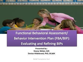 Functional Behavioral Assessment/ Behavior Intervention Plan (FBA/BIP):
