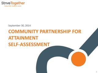 Community Partnership for Attainment  Self-Assessment