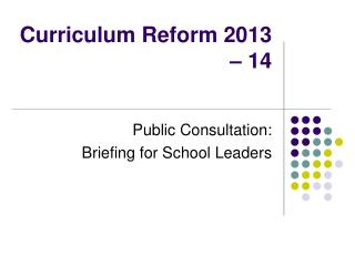 Curriculum Reform 2013 – 14