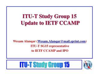 ITU-T Study Group 15  Update to IETF CCAMP