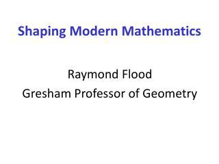 Shaping Modern Mathematics