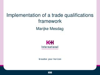Implementation  of a  trade qualifications framework