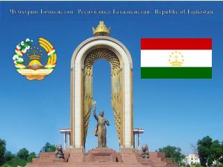 Чумхурии Точикистон Республика  Таджикистан    Republic of Tajikistan