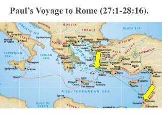 Paul's Voyage to Rome (27:1-28:16).