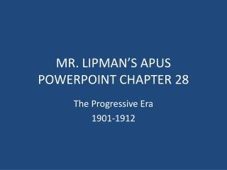 MR. LIPMAN'S APUS POWERPOINT CHAPTER 28