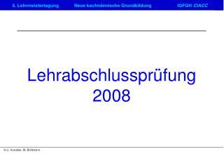 Lehrabschlusspr�fung 2008