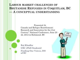Labour market challenges of Bhutanese Refugees in Coquitlam, BC — Aconceptual  understanding