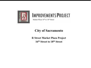 City of Sacramento R Street Market Plaza Project 16 th  Street to 18 th  Street