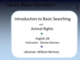 1L Introduction to Basic Searching and                      Animal Rights English 28