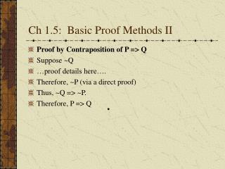 Ch 1.5:  Basic Proof Methods II