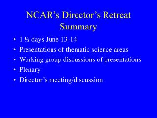 NCAR�s Director�s Retreat Summary