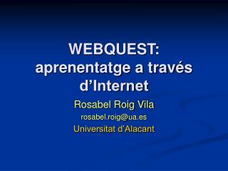 WEBQUEST: aprenentatge a través d'Internet
