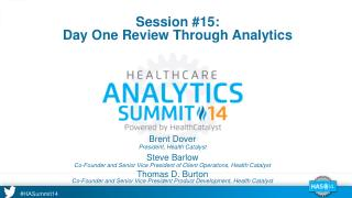 Session #15: Day One Review Through Analytics