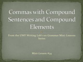 Commas with Compound Sentences and Compound Elements