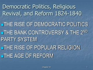 Democratic Politics, Religious Revival, and Reform 1824-1840