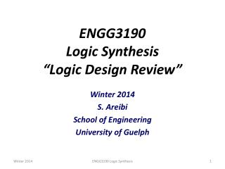 "ENGG3190 Logic Synthesis ""Logic Design Review"""