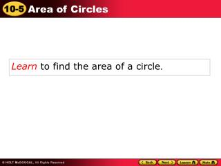Learn  to find the area of a circle .