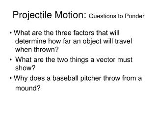 Projectile Motion:  Questions to Ponder