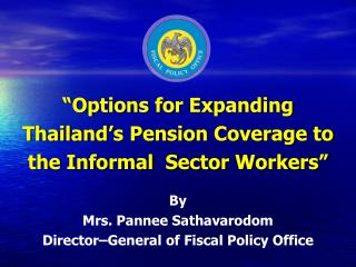 Options for Expanding  Thailand s Pension Coverage to  the Informal  Sector Workers