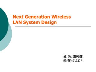 Next Generation Wireless LAN System Design