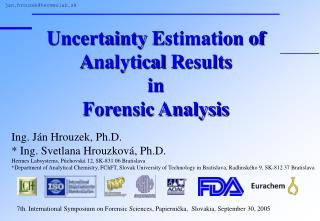 Uncertainty  E stimation of  A nalytical  R esults in Forensic Analysis