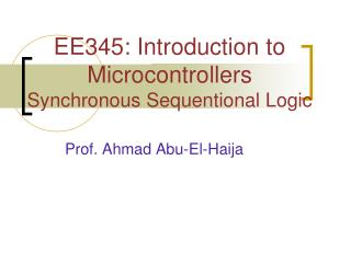 EE345: Introduction to Microcontrollers Synchronous Sequentional Logic
