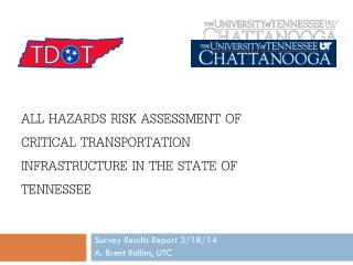 All Hazards risk assessment of critical transportation infrastructure in the state of  tennessee
