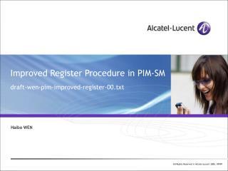 Improved Register Procedure in PIM-SM draft-wen-pim-improved-register-00.txt