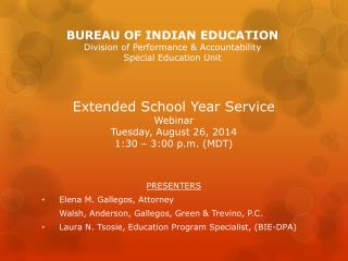 Extended School Year Service  Webinar Tuesday, August 26, 2014 1:30 – 3:00 p.m. (MDT)