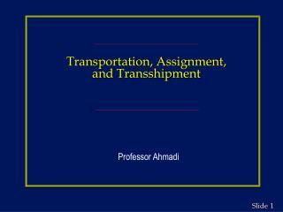 Transportation, Assignment, and Transshipment