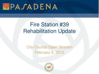 Fire Station #39  Rehabilitation Update
