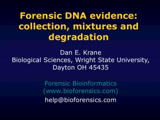 Forensic DNA evidence: collection, mixtures and degradation