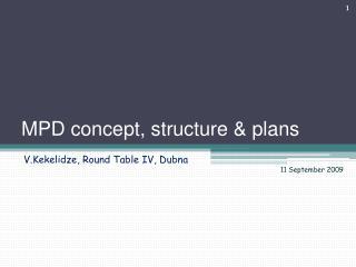 MPD concept, structure & plans