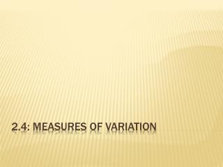 2.4: measures of variation