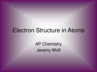 Electron Structure in Atoms