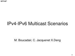IPv4-IPv6 Multicast  Scenarios