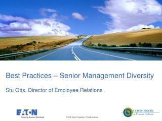 Best Practices   Senior Management Diversity  Stu Otts, Director of Employee Relations